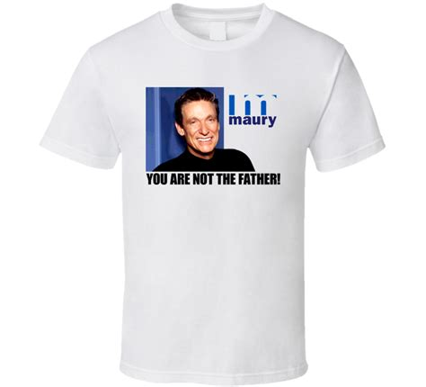 You T Shirt maury povich you re not the tv show t shirt