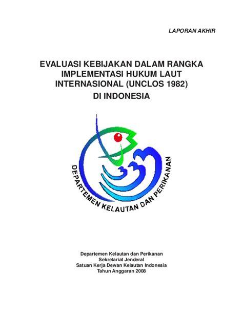 Lu Bulat Cb evaluasi kebijakan dalam rangka unclos 1982 dekin