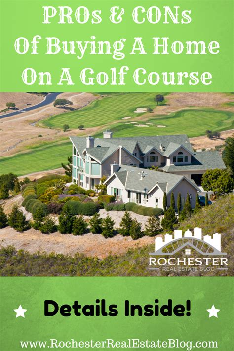 pros and cons to buying a house what are the pros and cons of buying a home on a golf course