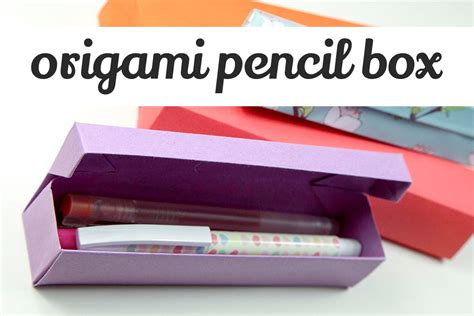 How To Make Pencil Out Of Paper - origami pencil box