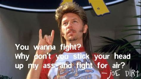 movie quotes joe dirt 14 best joe dirt images on pinterest movie quotes funny