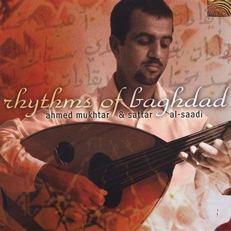 songs iraqi music from iraq rhythms of baghdad sattar al saadi