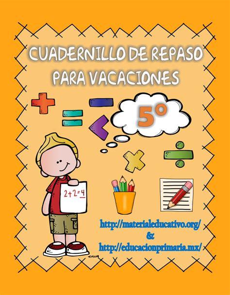 cuaderno de vacaciones para 8416290326 fabuloso cuadernillo de repaso para vacaciones del quinto grado educaci 243 n primaria