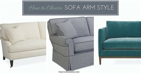 style of couches sofa arm styles picking the perfect one the stated home