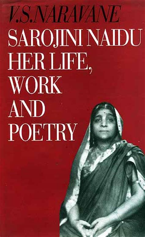 biography in indian english literature sarojini naidu an introduction to her life work and poetry