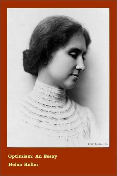 helen keller biography sparknotes optimism an essay by helen keller by helen keller nook