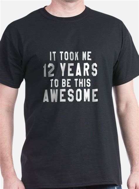 Tshirt Product Years gifts for 12 year unique 12 year