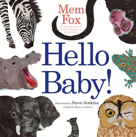 hello how are you books hello baby book by mem fox steve jenkins official
