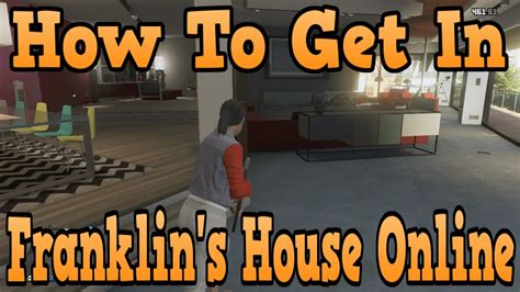 watch house online quot gta 5 online quot how to get inside franklin s house online