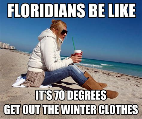 Funny Florida Memes - cold front blasting through this weekend jacksonville