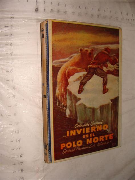 libro el invierno en tu libro invierno en el polo norte colecci 243 n salgari a 241 o 19 120 00 en mercado libre
