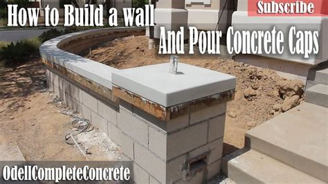 Concrete Wall Caps - how to build a wall and pour in place concrete caps for