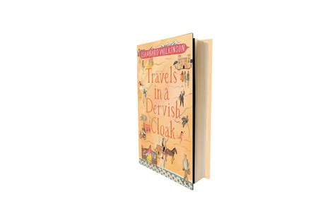 travels in a dervish cloak books travels in a dervish cloak by isambard wilkinson