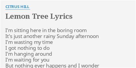 sitting in my room lyrics quot lemon tree quot lyrics by citrus hill i m sitting here in