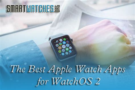 the best apple apps the best apple apps for watchos 2
