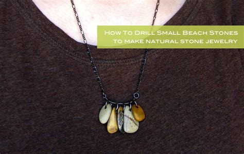 how to make jewelry from rocks make this drilled jewelry tutorial paper