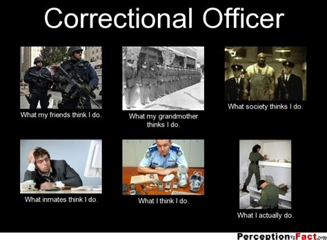 correctional officer what think i do what i