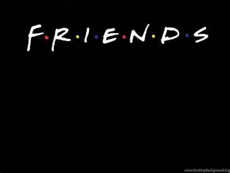 the color of friendship cast friends tv show wallpapers desktop background
