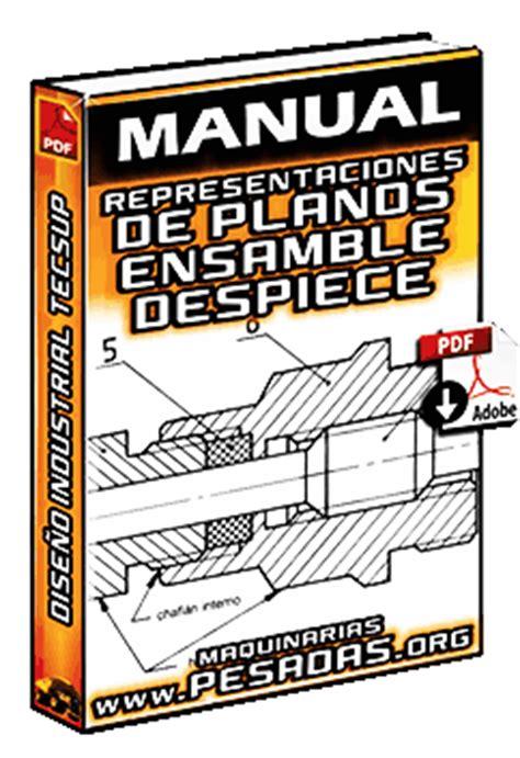 manual de representaciones de planos de ensamble  despiece por tecsup maquinaria pesada