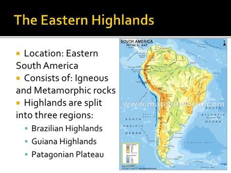 south america map highlands the eastern highlands