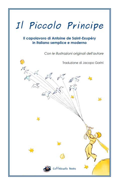 libro il piccolo libro dei il piccolo principe nuova traduzione chili di libri