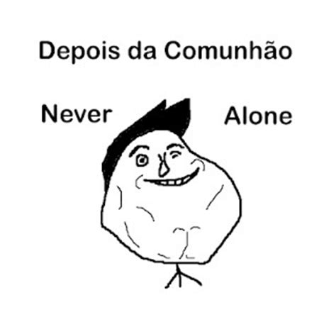 Never Alone Meme - meme never alone meme crist 227 o pinterest