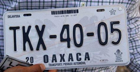 placas de oaxaca ampl 237 an pr 243 rroga para canje de placas 2013