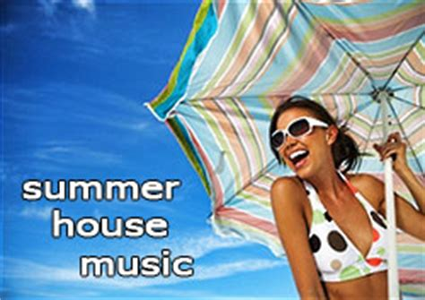 house music songs list top house music songs summer 2013 best summer songs chart list deejay dance