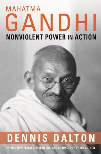 gandhi bio poem mahatma gandhi nonviolent power in action columbia