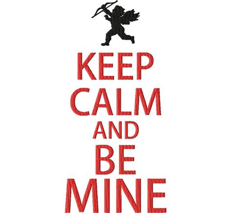 Free Keep Calm and Be Mine Machine Embroidery Design