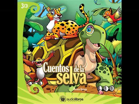 cuentos de la selva cuentos de la selva youtube