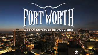 Fort Worth Tx To Tx Fort Worth Quot Sizzle Reel Quot A Travel Destination