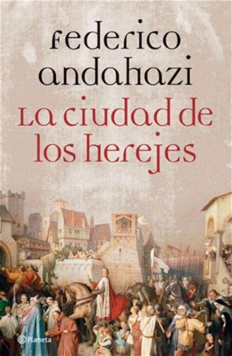libro herejes libros resumen de la ciudad de los herejes