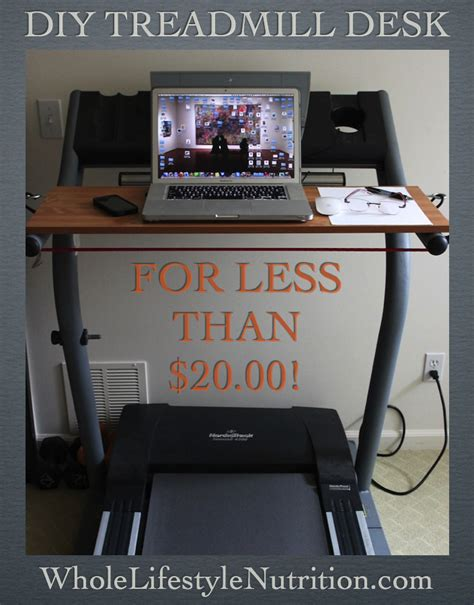 how to a on a treadmill how to build a treadmill desk for 20 whole lifestyle nutrition