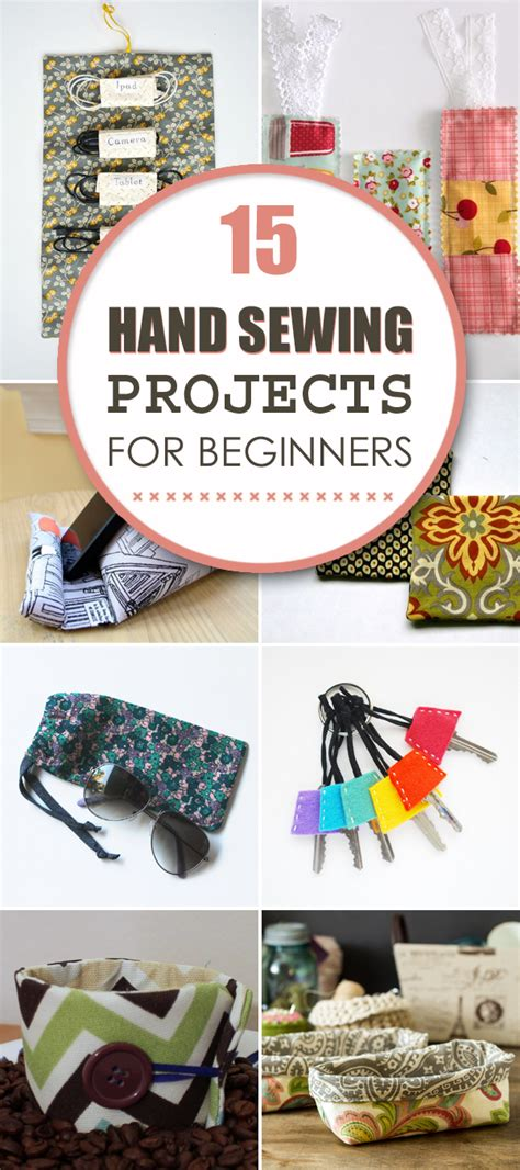 15 easy sewing projects for beginners 15 easy hand sewing projects for beginners