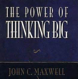 The Power Of One By C Maxwell the power of thinking big by c maxwell