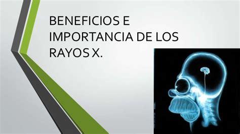 uso de los rayos x beneficios e importancia de los rayos x