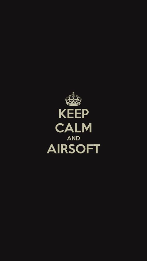 wallpaper iphone 6 keep calm keep calm and airsoft wallpaper for iphone x 8 7 6