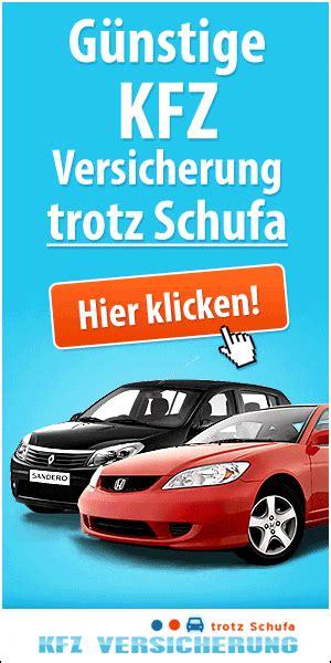 Auto Versichern by Autoversicherung Ohne Schufapr 252 Fung Auch Ohne Schufa Und