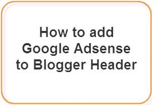 how to register google adsense through blogger 4 me tricks add google adsense to blogger header above the title