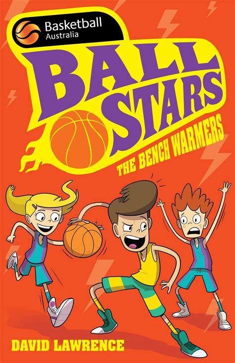basketball bench warmer ball stars 1 the bench warmers penguin books new zealand