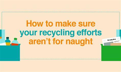 How To Make Sure Your - how to make sure your recycling efforts aren t for naught