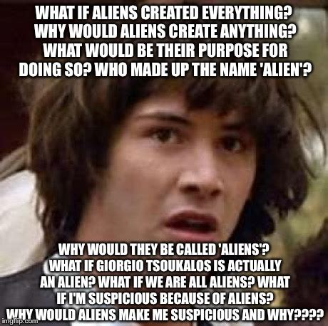Make A Meme Aliens - conspiracy keanu meme imgflip