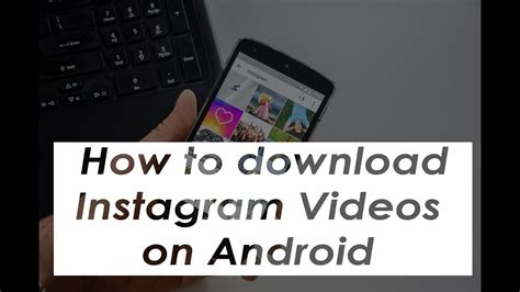 download youtube to instagram how to download instagram videos on android youtube