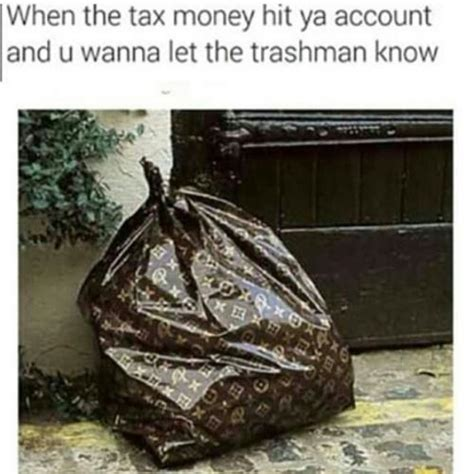 Vote Louis Vuitton Dentelle Or Glorified Trash by When The Tax Money Hit Ya Account And U Wanna Let The