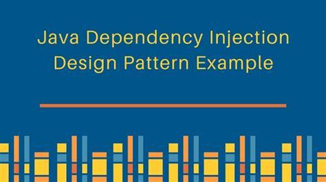 design pattern dependency injection java dependency injection di design pattern exle