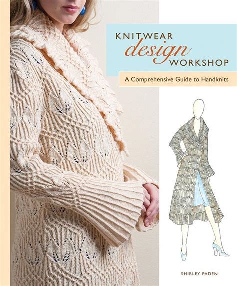 knitting pattern design software reviews book review knitwear design workshop by shirley paden