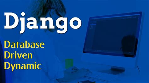 django tutorial video youtube django database driven dynamic projects in django