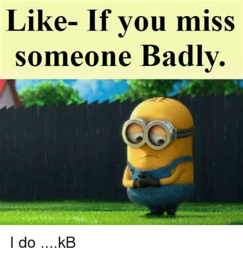 Missing Someone Meme - 25 best memes about missing someone badly missing