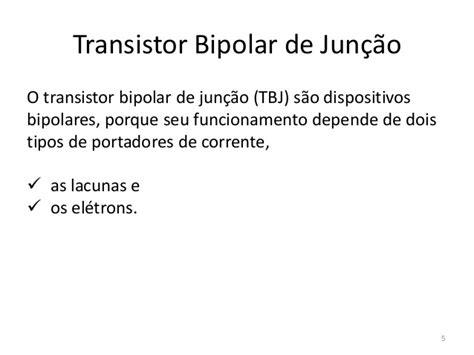 transistor bipolar de junção funcionamento transistor bipolar de juncao tbj 1